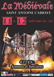 Médiévales de Saint antoine l'Abbaye 11-12 août 2018